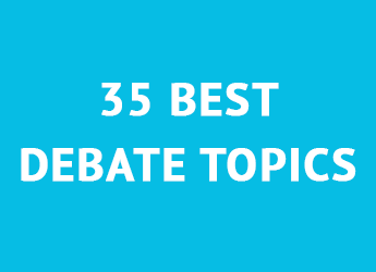 35 best debate topics