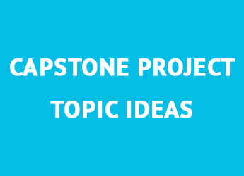 Choosing Topic for a Capstone Project: Recommendations and Ideas